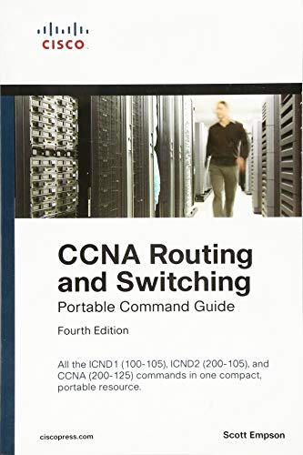 CCNA Routing and Switching Portable Command Guide (ICND1 100-105, ICND2 200-105, and CCNA 200-125) von Cisco Press