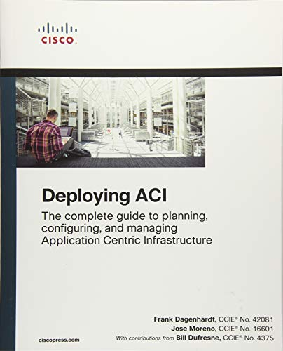 Deploying ACI: The complete guide to planning, configuring, and managing Application Centric Infrastructure von Cisco Press