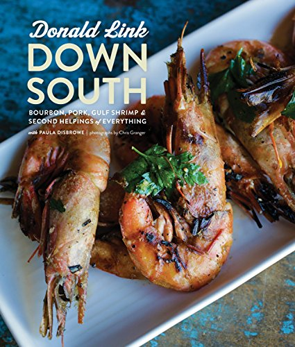 Down South: Bourbon, Pork, Gulf Shrimp & Second Helpings of Everything von Clarkson Potter