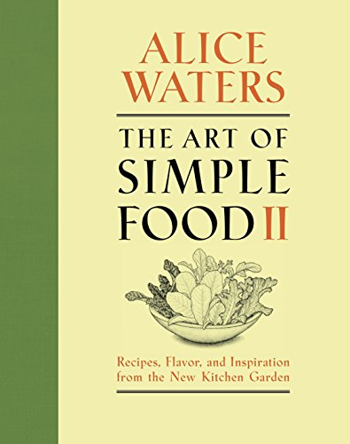The Art of Simple Food II: Recipes, Flavor, and Inspiration from the New Kitchen Garden von Clarkson Potter