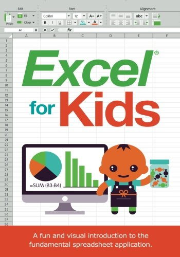 Excel for Kids: A fun and visual introduction to the  fundamental spreadsheet application. von Code Babies