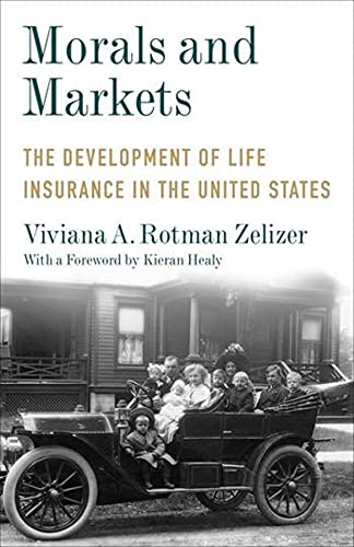 Morals and Markets: The Development of Life Insurance in the United States (Legacy Editions) von Columbia University Press