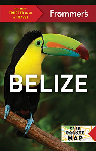 Frommer's Belize (Frommer's Complete Guide) von FrommerMedia