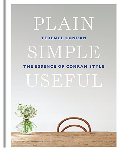 Plain Simple Useful: The Essence of Conran Style von Octopus Publishing Ltd.