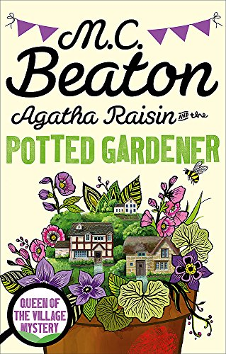 Agatha Raisin and the Potted Gardener von Little, Brown Book Group