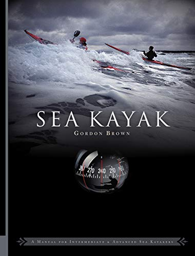 Sea Kayak: A Manual for Intermediate and Advanced Sea Kayakers von Pesda Press