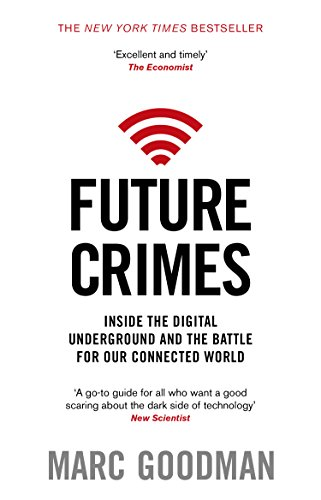Future Crimes: Inside The Digital Underground and the Battle For Our Connected World von Transworld Publishers Ltd
