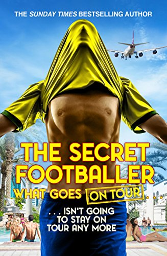 The Secret Footballer: What Goes on Tour von Transworld Publishers Ltd