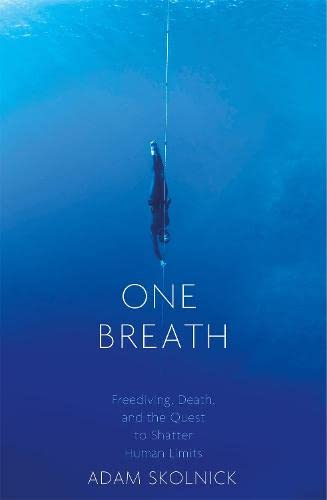 One Breath: Freediving, Death, and the Quest to Shatter Human Limits von Little, Brown Book Group
