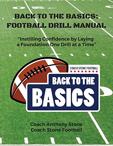 Back to the Basics: Football Drill Manual: Football Drill Book von CreateSpace Independent Publishing Platform