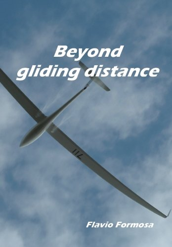Beyond gliding distance: introduction to cross-country soaring von CreateSpace Independent Publishing Platform
