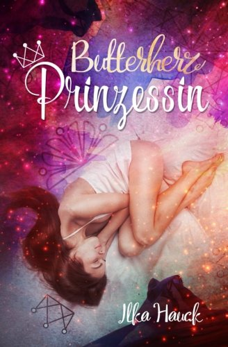 Butterherzprinzessin von CreateSpace Independent Publishing Platform