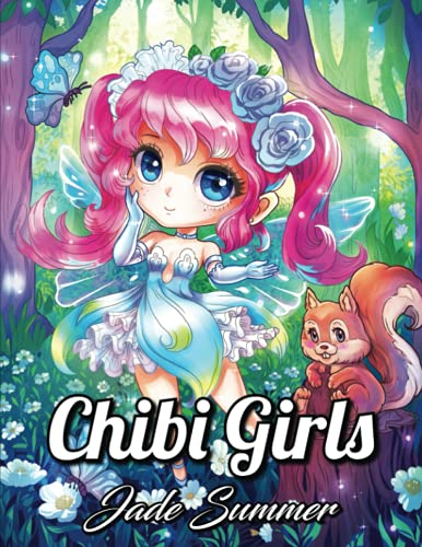 Chibi Girls: An Adult Coloring Book with Adorable Anime Characters, Fun Manga Animals, and Delightful Fantasy Scenes for Relaxation von CreateSpace Independent Publishing Platform