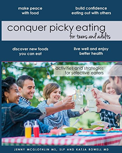 Conquer Picky Eating for Teens and Adults: Activities and Strategies for Selective Eaters von CreateSpace Independent Publishing Platform