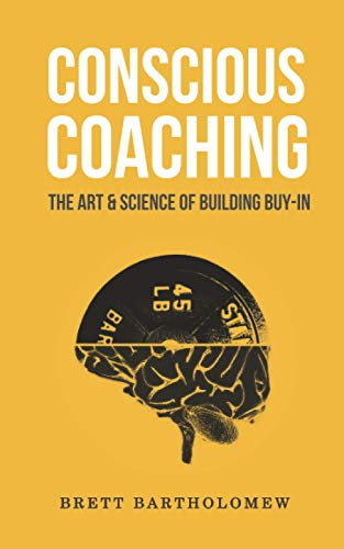 Conscious Coaching: The Art and Science of Building Buy-In von CreateSpace Independent Publishing Platform