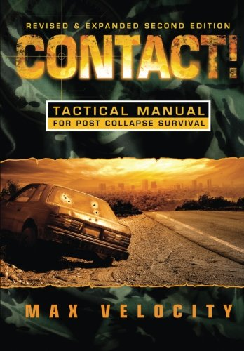 Contact!: A Tactical Manual for Post Collapse Survival von CreateSpace Independent Publishing Platform