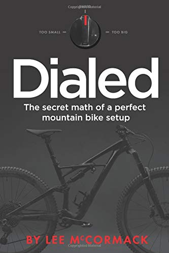 Dialed: The secret math of a perfect mountain bike setup von CreateSpace Independent Publishing Platform