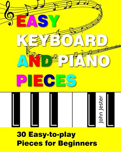 Easy Keyboard and Piano Pieces: 30 Easy-to-play Pieces for Beginners von CreateSpace Independent Publishing Platform