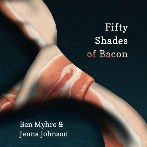 Fifty Shades of Bacon von CreateSpace Independent Publishing Platform