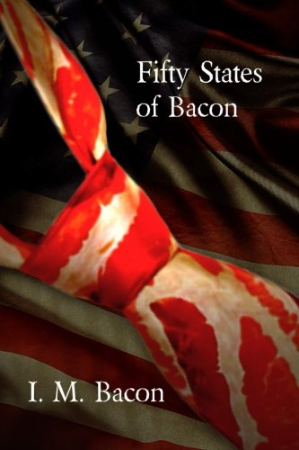 Fifty States of Bacon von CreateSpace Independent Publishing Platform