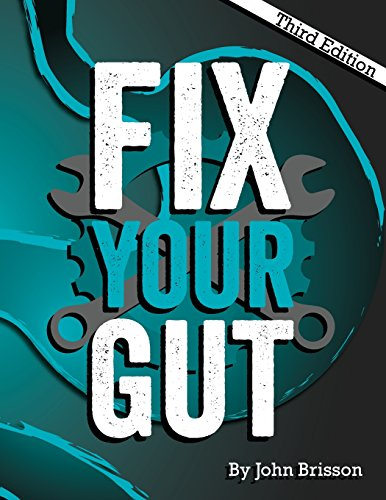 Fix Your Gut: The Definitive Guide to Digestive Disorders von CreateSpace Independent Publishing Platform