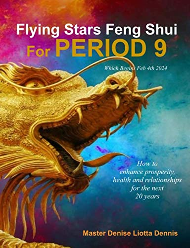 Flying Stars Feng Shui for Period 9: How to  enhance prosperity, health and relationships for the next  20 years von CreateSpace Independent Publishing Platform