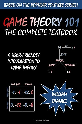 Game Theory 101: The Complete Textbook von CreateSpace Independent Publishing Platform
