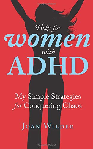 Help for Women with ADHD: My Simple Strategies for Conquering Chaos von CreateSpace Independent Publishing Platform