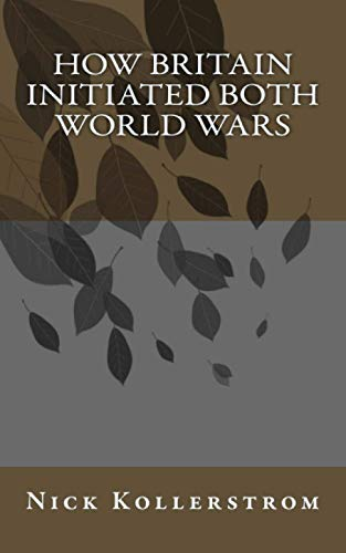 How Britain Initiated both World Wars von CreateSpace Independent Publishing Platform