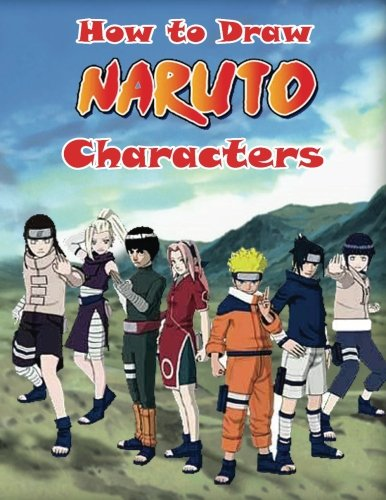 How to Draw Naruto Characters: Naruto Drawing for Beginners (How to Draw Manga Characters) von CreateSpace Independent Publishing Platform