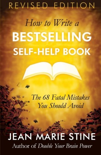How to Write a Bestselling Self-Help Book: The 68 Fatal Mistakes You Should Avoid von CreateSpace Independent Publishing Platform