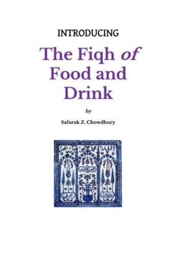 Introducing the Fiqh of Food and Drink: Basic Rulings and Outlines (Introducing Fiqh Series, Band 8) von CreateSpace Independent Publishing Platform
