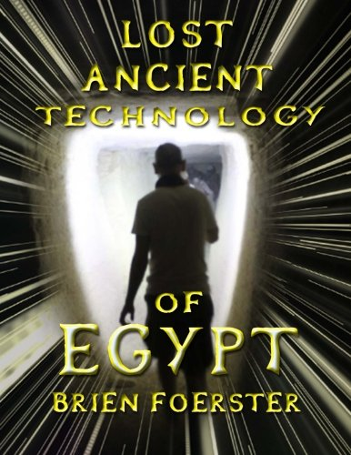 Lost Ancient Technology Of Egypt von CreateSpace Independent Publishing Platform