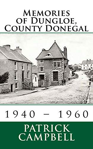 Memories of Dungloe, County Donegal von CreateSpace Independent Publishing Platform