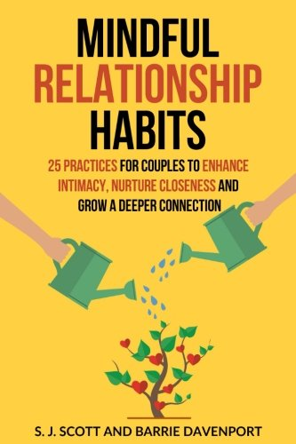 Mindful Relationship Habits: 25 Practices for Couples to Enhance Intimacy, Nurture Closeness, and Grow a Deeper Connection von CreateSpace Independent Publishing Platform