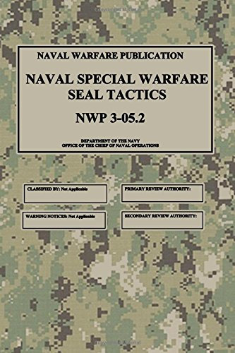 NWP 3-05.2 Naval Special Warfare SEAL Tactics von CreateSpace Independent Publishing Platform