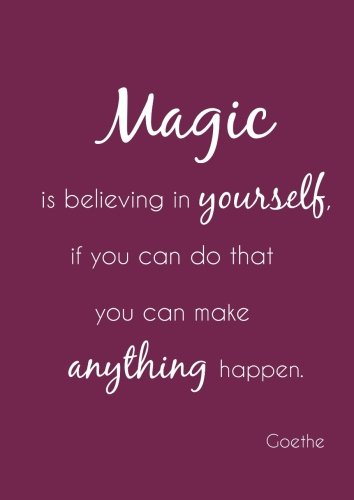 Notizbuch A4 - kariert Magic is believing in yourself, if you can do that you can make anything happen: (Goethe) - DIN A4 - Tagebuch - Magie - Selbstvertrauen von CreateSpace Independent Publishing Platform