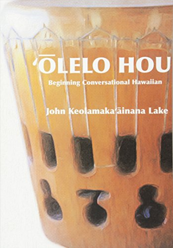 'Olelo Hou: Basic Conversational Hawaiian von CreateSpace Independent Publishing Platform