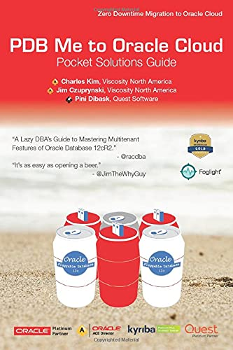PDB Me to Oracle Cloud Pocket Solutions Guide: A Lazy DBA's Guide to Mastering Multitenant Features on Oracle Cloud von CreateSpace Independent Publishing Platform
