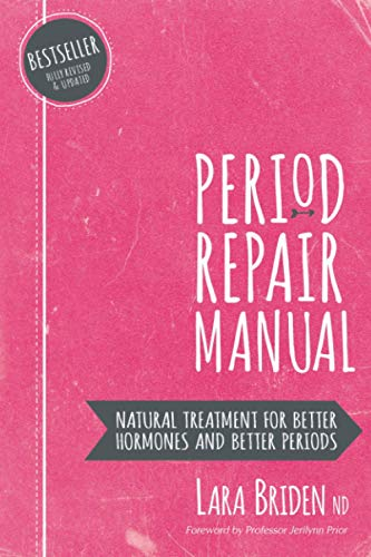 Period Repair Manual: Natural Treatment for Better Hormones and Better Periods von CreateSpace Independent Publishing Platform