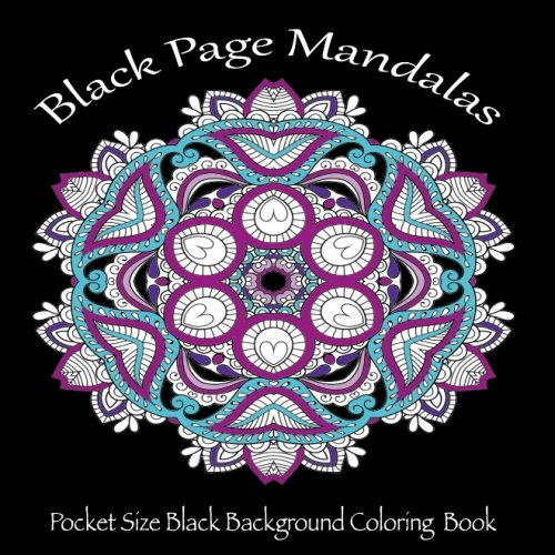 Pocket Size Black Page Mandalas: Mini Black Background Coloring Book (Adult Coloring Books, Band 59) von CreateSpace Independent Publishing Platform