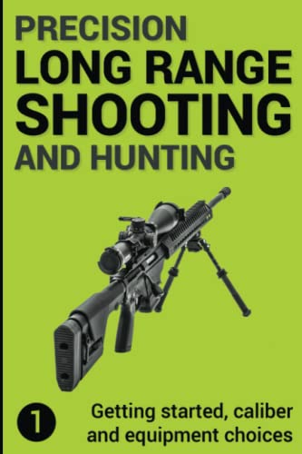 Precision Long Range Shooting And Hunting: Getting started, caliber and equipment choices von CreateSpace Independent Publishing Platform