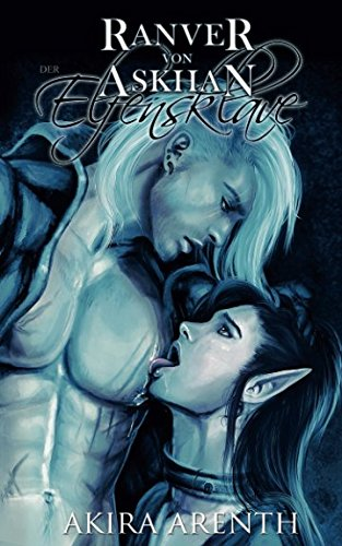 Ranver von Askhan - der Elfensklave: Yaoi Fantasy Manga Novel (Ranver von Askhan Trilogie, Band 1) von CreateSpace Independent Publishing Platform