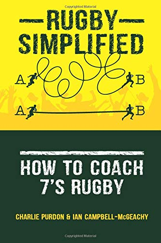 Rugby Simplified: How to Coach 7's Rugby von CreateSpace Independent Publishing Platform