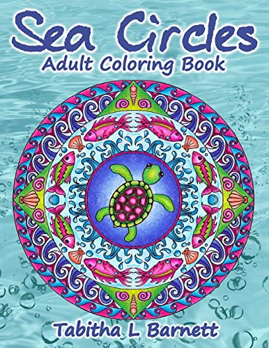 Sea Circles: Under the Sea Adult Mandala Coloring Book von CreateSpace Independent Publishing Platform