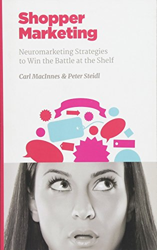 Shopper Marketing: Neuromarketing Strategies to Win the Battle at the Shelf (NMSBA) von CreateSpace Independent Publishing Platform