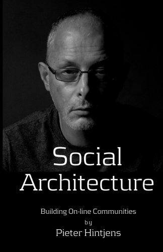 Social Architecture: Building On-line Communities von CreateSpace Independent Publishing Platform