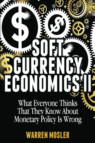 Soft Currency Economics II: The Origin of Modern Monetary Theory (MMT - Modern Monetary Theory) von CreateSpace Independent Publishing Platform