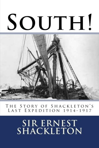 South!: The Story of Shackleton's Last Expedition 1914-1917 von CreateSpace Independent Publishing Platform
