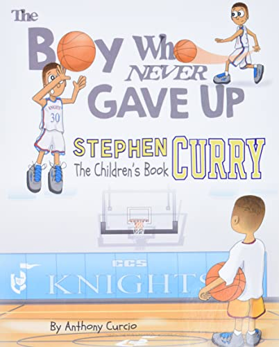 Stephen Curry: The Children's Book: The Boy Who Never Gave Up von CreateSpace Independent Publishing Platform